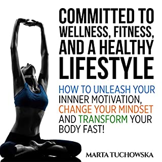Committed to Wellness, Fitness and a Healthy Lifestyle audiobook cover art
