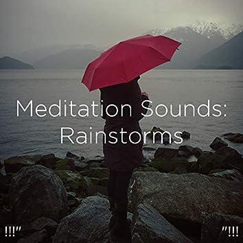 "!!!"" Meditation Sounds: Rainstorms ""!!!"