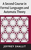 A Second Course in Formal Languages and Automata Theory