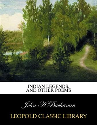 Indian legends, and other poems
