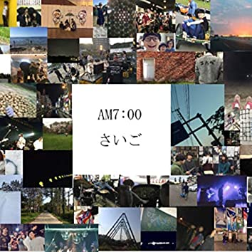 AM7:00/last
