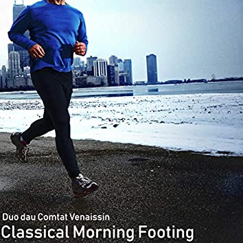 Classical Morning Footing