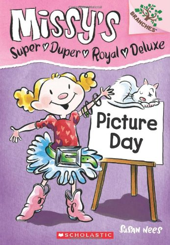 Picture Day: A Branches Book (Missy's Super Duper Royal Deluxe #1) (1)