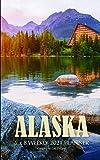 Alaska 5 x 8 Weekly 2021 Planner: One Year Calendar