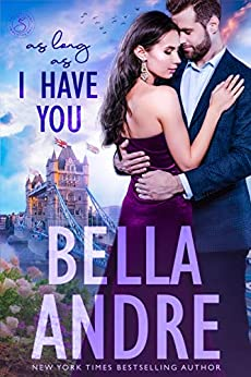 As Long As I Have You (London Sullivans 1) by [Bella Andre]