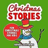 Christmas Stories for Kids: Fun Christmas Stories for Kids and Christmas Jokes