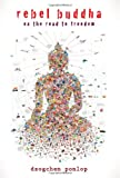 Image of Rebel Buddha: On the Road to Freedom