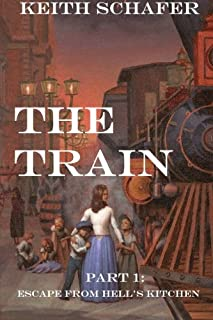 The Train: Part 1: Escape From Hell's Kitchen (Volume 1)