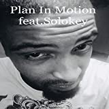 Plan in Motion (feat. Solokey) [Explicit]