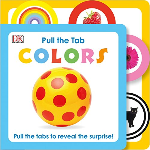 Pull the Tab: Colors: Pull the Tabs to Reveal the Surprise!