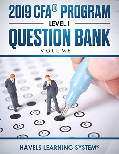 2019 CFA® Program Level 1 Question Bank: Volume 1 (2019 CFA Level 1 Question bank)