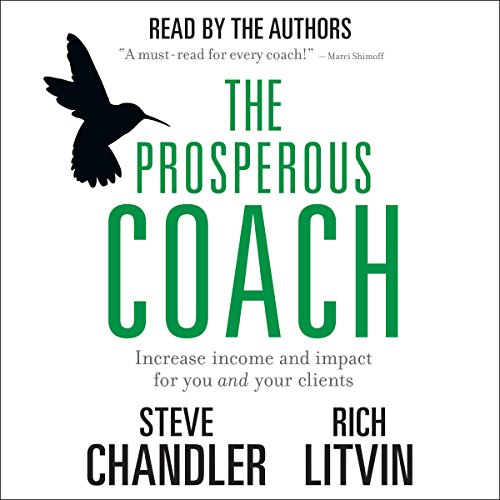 The Prosperous Coach: Increase Income and Impact for You and Your Clients audiobook cover art