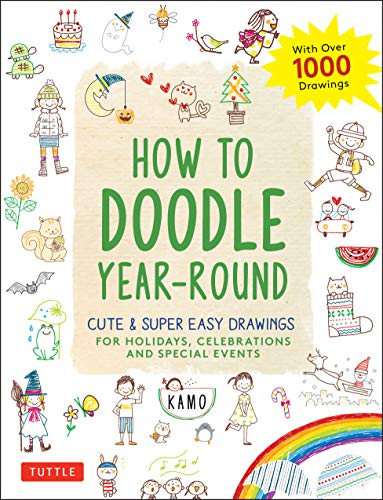 Compare Textbook Prices for How to Doodle Year-Round: Cute & Super Easy Drawings for Holidays, Celebrations and Special Events - With Over 1000 Drawings  ISBN 9784805315866 by Kamo