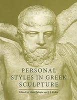 Personal Styles In Greek Sculpture (Yale Classical Studies, Series Number 30)