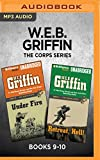 W.E.B. Griffin The Corps Series: Books 9-10: Under Fire & Retreat, Hell!