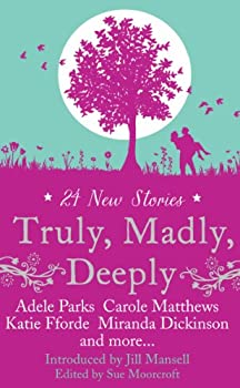 Truly, Madly, Deeply 0263245616 Book Cover