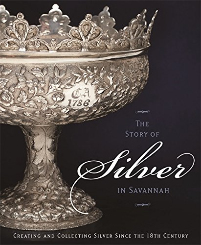 Compare Textbook Prices for The Story of Silver in Savannah: Creating and Collecting since the 18th Century  ISBN 9780933075139 by Telfair Museum of Art,Sammons, Tania June,High, Steven