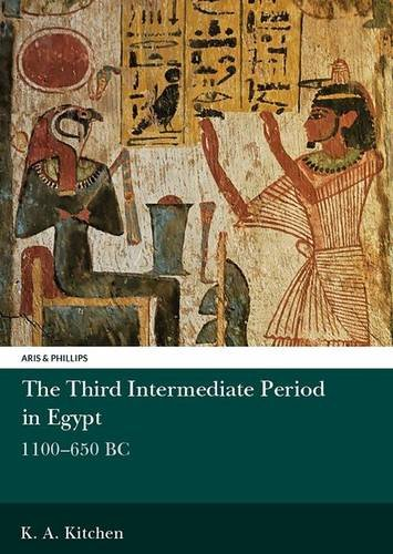 The Third Intermediate Period in Egypt: 1100-650 BC (Aris and Phillips Classical Texts)