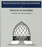Weltgeschichte der Architektur: Klassische Moderne - Manfredo Tafuri und Francesco Dal Co