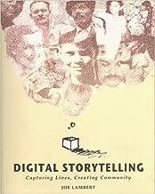 Digital Storytelling: Capturing Lives Creating Community
