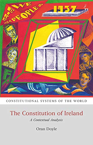 Download The Constitution of Ireland: A Contextual Analysis (Constitutional Systems of the World) 1509903437