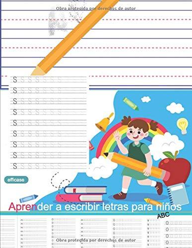 aprender a escribir letras para niños: Cuaderno de escribir para niños y adolescentes   actividades : aprender a escribir letras, numeros , repasar  un...