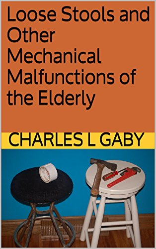 Loose Stools and other Mechanical Malfunctions of the Elderly: Old Mechanics Never Die, They Just Disassemble