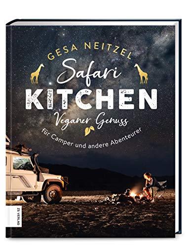 Safari Kitchen: Veganer Genuss für Camper und andere Abenteurer