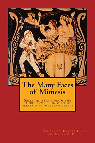 The Many Faces of Mimesis: Selected Essays from the Third Symposium on the Heritage of Western Greece (English Edition)