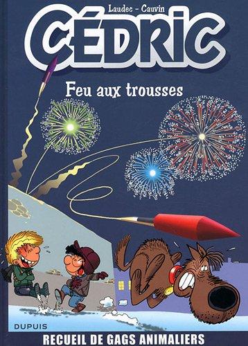 Cédric - Best of, Tome 4 : Feu aux trousses ! Recueil de gags animaliers