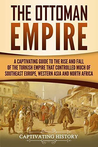 The Ottoman Empire: A Captivating G…