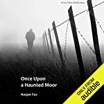 Once Upon a Haunted Moor     The Tyack & Frayne Mysteries, Book 1              By:                                                                                                                                 Harper Fox                               Narrated by:                                                                                                                                 Tim Gilbert                      Length: 2 hrs and 57 mins     1,021 ratings     Overall 3.5