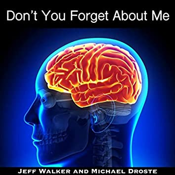 Don't You Forget About Me (feat. Jeff Walker)