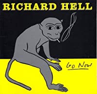Go Now by Richard Hell