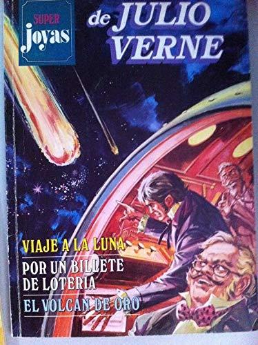 SUPER JOYAS DE JULIO VERNE Nº 27: Viaje a la Luna / Por un billete de lotería / El volcán de oro