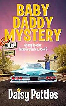 Baby Daddy Mystery (Shady Hoosier Detective Agency Series, Book 2) by [Daisy Pettles]