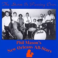 Storm is Passing Over by PHIL MASON's N.O. ALL-STARS