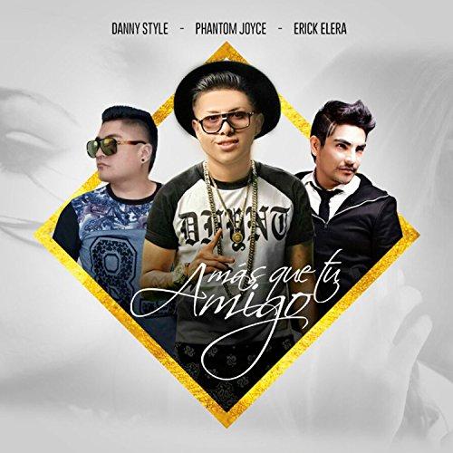 Más que tu amigo (feat. Erick Elera & Danny Style)