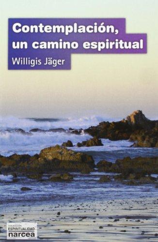 Contemplacion. Un Camino Espiritual: 285 (Espiritualidad)
