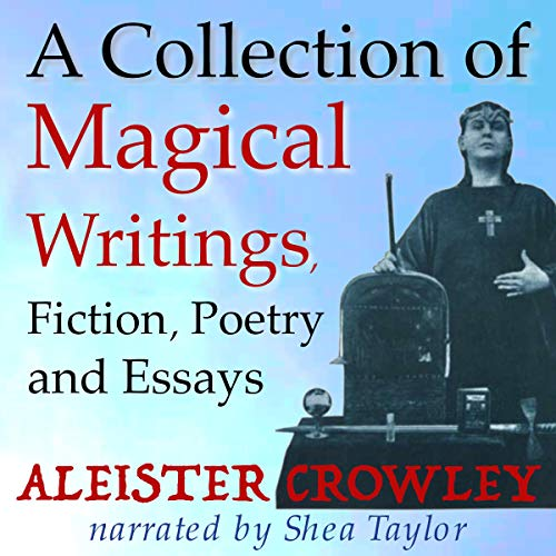 A Collection of Magical Writings, Fiction, Poetry, and Essays audiobook cover art