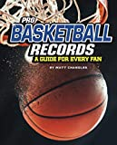 Pro Basketball Records: A Guide for Every Fan (The Ultimate Guides to Pro Sports Records) - Matt Chandler
