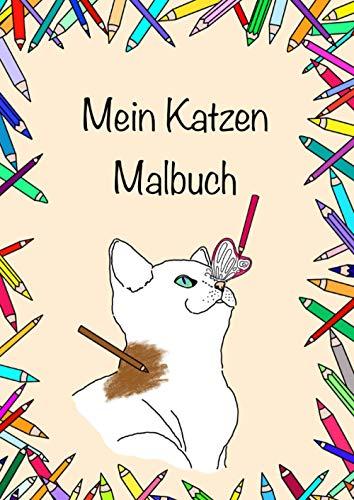 Mein Katzen Malbuch: Super süßes Katzenmalbuch für groß und klein, Katzenliebhaber Soft Cover DinA4 15 Ausmalbilder (Meine Malbücher)