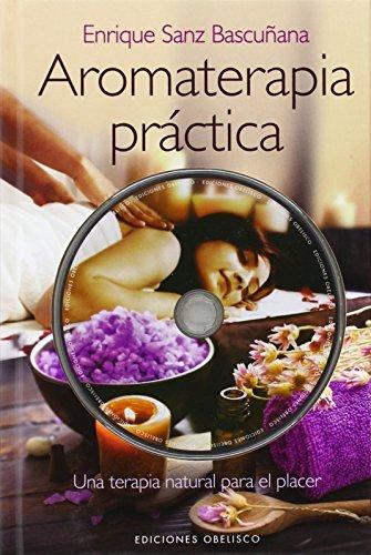 Aromaterapia práctica by Enrique Sanz Bascuñana(2014-05-01)