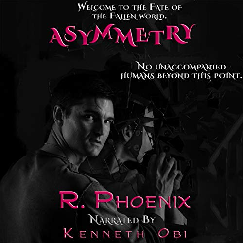 Asymmetry: A Fate of the Fallen Standalone Audiobook By R. Phoenix cover art