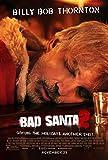 Bad Santa 2 - Billy Bob Thornton - U.S Movie Wall Poster