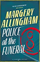 Police At the Funeral: A Campion Mystery