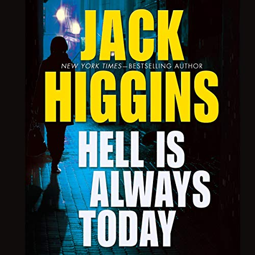 Hell Is Always Today Audiobook By Jack Higgins cover art