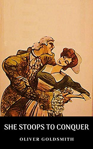 SHE STOOPS TO CONQUER (English Edition)