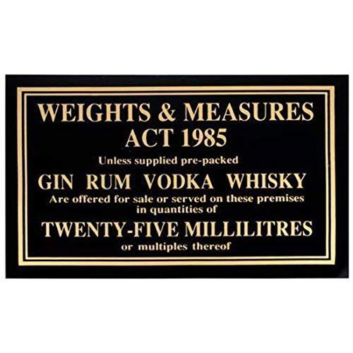 We Can Source It Ltd - 25ml Gewichte und Maße Act Zeichen 1985 - Pub Law Lizenzierung - Schwarz Schild mit Gold Text - für Kneipen Bars - Gesetzliche von Gin, Rum, Wodka Whisky