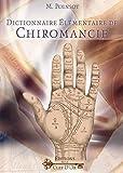 Dictionnaire élémentaire de Chiromancie: Méthode pour...